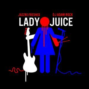 Lady Juice - jazz re:freshed mix by Dj Adam Rock