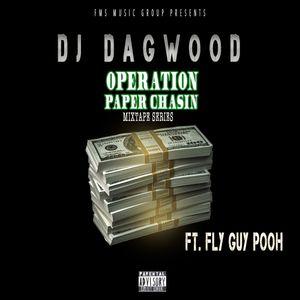 DJ DAGWOOD- OPERATION PAPER CHASIN MIXTAPE OFFICIAL AUG. 2017