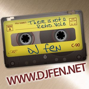 DJ FEN - There is not a Retro Vol.6