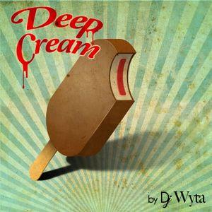 """""""DEEP CREAM"""" 001 by Dj WYTA"""