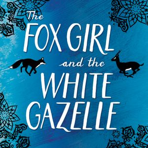 The Fox Girl and the White Gazelle Podcast: Episode 1