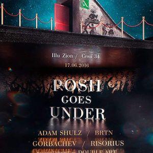 LIVE Performance Set @ POSH GOES UNDER at Illu Zion 17/06/16 [FULLY NOISY MONK PRODUCTION]