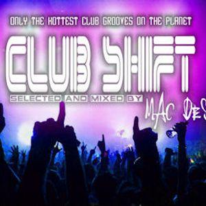 CLUB SHIFT (Edition.1) Mixed by MAC DESI