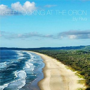 """""""Keep looking at the orion"""" / Mix by RIVA / 03.08.2016"""