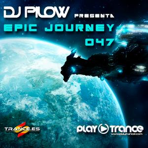 Dj Pilow - Epic Journey 047
