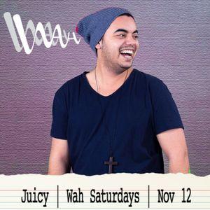 Juicy | Wah Saturdays Promo | Nov 12