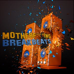 "Mother F@""*ing Breakbeats"