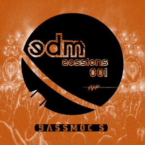 BASSMOC'S - EDM Sessions 001