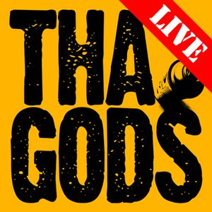 An Evening With Tha Gods - July 2012