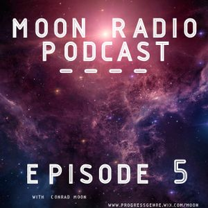 Moon Radio Podcast EPISODE #5 [13.02.15]