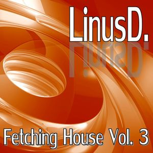 LinusD. - Fetching House Vol. 3