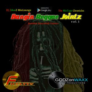 Mixtape Chronicles ( Bangin Reggae Jointz 1 -90s rude Boy Dance Hall Classics)