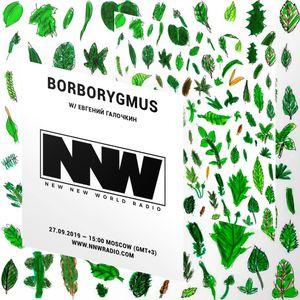 Borborygmus w/ Eugenie Galochkin - 27th September 2019