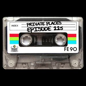 PRIVATE PLACES Episode 225 mixed by Athanasios Lasos