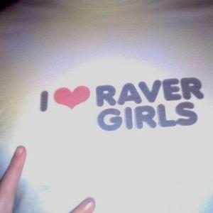 I <3 Raver Girls. Duh!!