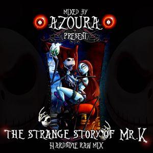 THE STRANGE STORY OF MR.K - BY AZOURA