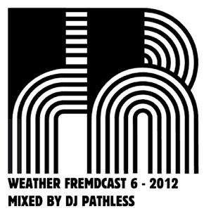 Weather Fremdcast Guestmix 6 - 2012 by DJ Pathless