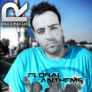 Global Anthems Podcast #016 with Paul Random