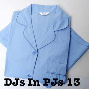 #DJsInPJs 13