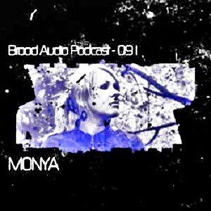 Monya @ Brood Audio Podcast - BAP #091