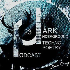 Dark Underground Podcast 023 - TechnoPoetry