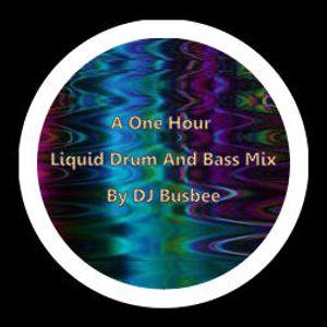 DJ Busbee - 60 Minutes Of Liquid D&B