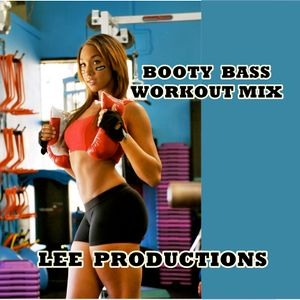 BOOTY BASS WORKOUT MIX  DJ LEE
