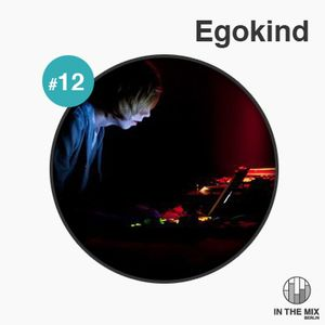 """"""" in the mix """" with Egokind"""