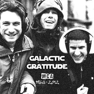 Galactic Gratitude: Tribute to MCA 1964-2012