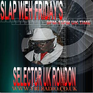 SLAP WEH FRIDAY'S 10 JANUARY 2014