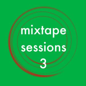 MIXTAPE SESSIONS 3