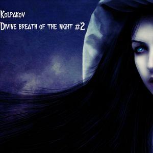 Divine breath of the night #2