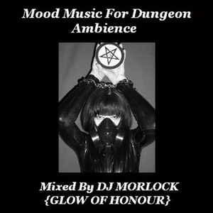 DJ Morlock - Mood Music For Dungeon Ambience