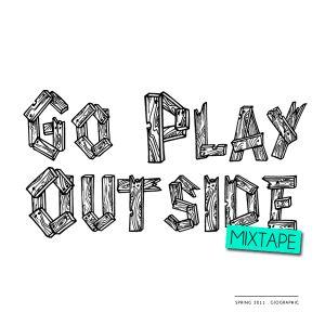 Go Play Outside Mixtape