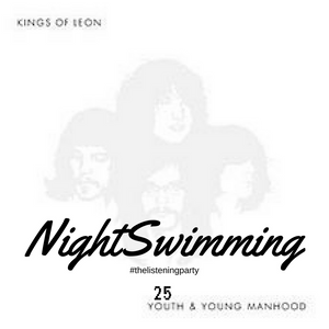 Nightswimming 25 - Kings Of Leon - Youth & Young Manhood