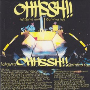 Fatgums And Gamma Ray  ‎– Ohhssh!! SIDE B