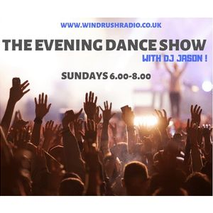 Windrush Radio - The Evening Dance Show with DJ Jason 10 02 19