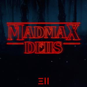 MADMAX - DΞIIS