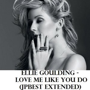Ellie Goulding - Love Me Like You Do (JPBest Extended)