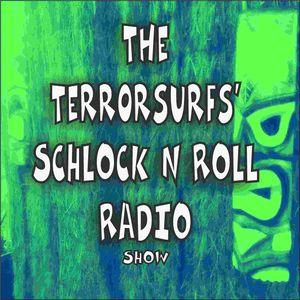 Terrorsurfs Schlock n Roll Radio Show 9