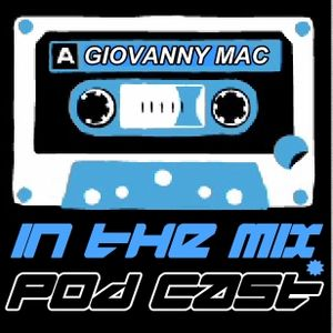 Giovanny Mac  In the Mix 28-07-11