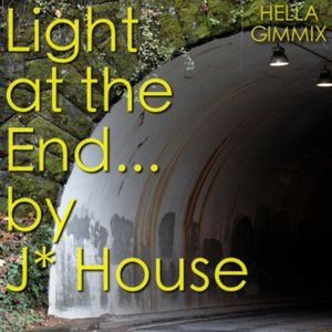 A Light At The End... by J House 11/12/2010