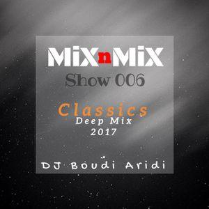 MiXnMiX 006 - Classics Deep Mix (DJ Boudi Aridi)