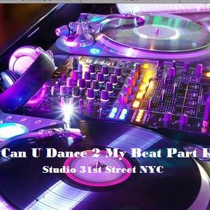 Can U Dance 2 My Beat Part II