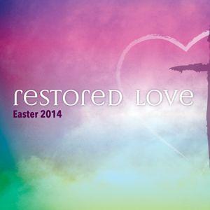 Restored Love: Easter Celebration