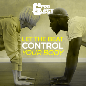 GPROJECT- LET THE BEAT CONTROL YOUR BODY