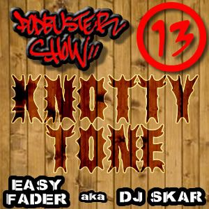 DJ SKAR podbuster show 13 - knotty tone