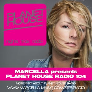 104 Marcella presents Planet House Radio