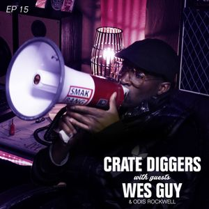 Crate Diggers - 15 - Wes Guy
