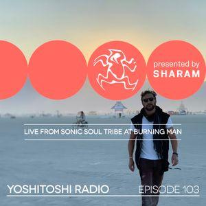 Yoshitoshi Radio EP103 - Sharam Live at Sonic Soul Tribe